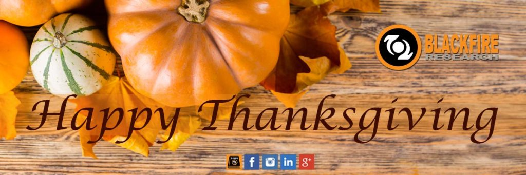 Happy Thanksgiving from Blackfire Research!