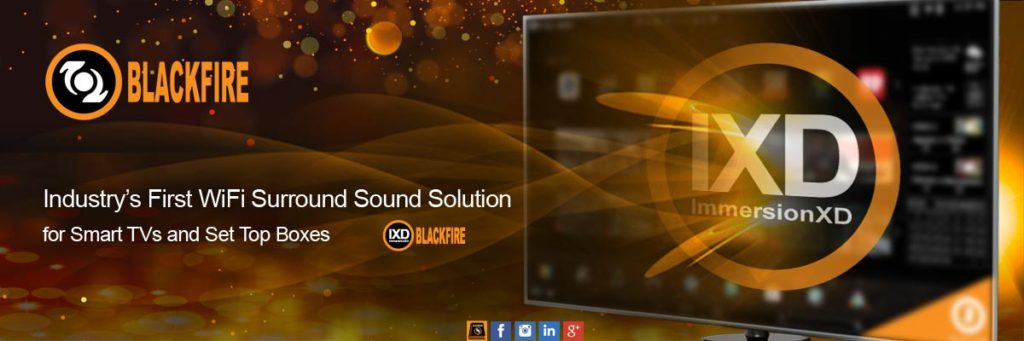 Blackfire Research Announces Industry's First WiFi Surround Sound Solution for Smart TVs and Set Top Boxes