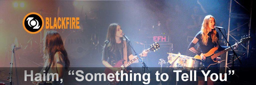 "Music Review: Haim, ""Something to Tell You"""